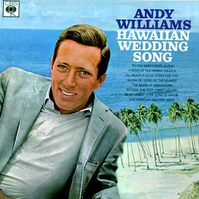 Hawaiian Wedding Song on Hawaiian Wedding Song   Andy   Williams